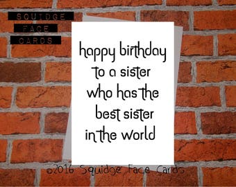 Funny sister birthday card - happy birthday to a sister who has the best sister in the world