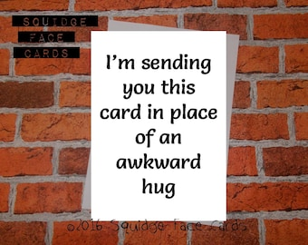 Sypmathy, sorry, thinking of you card - I'm sending you this card in place of an awkward hug