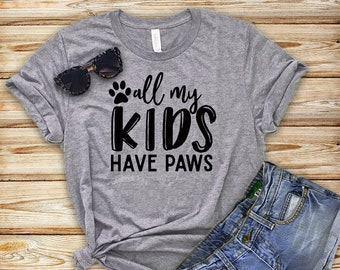 5a0ddfd5 All My Kids Have Paws - Fur Mama Shirt - Dog Mom T-shirt - Dog Mom Gift -  Mom of Dogs - Funny Shirt - Unisex TShirt - Fur Mama T Shirt