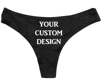 a9d1eea62539 Custom Thongs - Add your image - Sexy Thongs - Funny Panties - Bachelorette  Gift - Funny Black Thong - Bridal Shower Gift- Custom Panties
