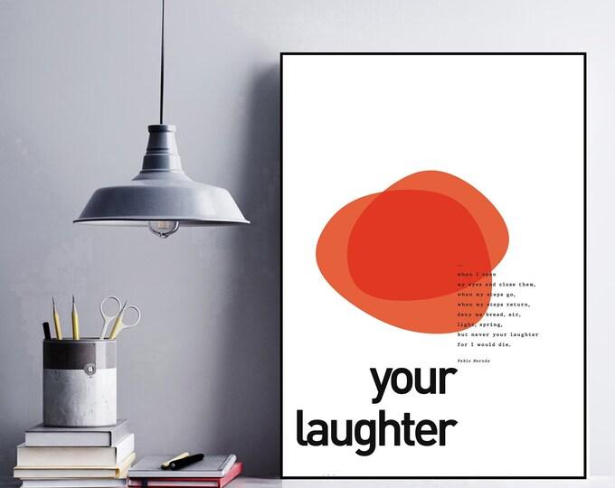 Stampa con citazione poetica: Your Laughter di Pablo Neruda. Poster in stile scandinavo. Stampa tipografica. Regalo per lei. Regalo moglie.