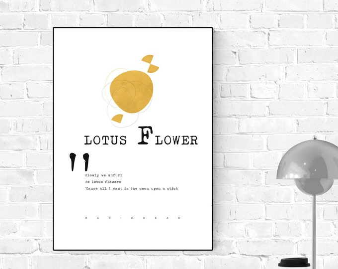 Print: Lotus Flower. Radiohead inspiration. Printing typographic. Decorative print with musical quote. Gift for you. gift for him.