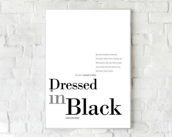Print: Dressed in black. Inspiration Depeche Mode. Printing typographic. Scandinavian style. Christmas gift print. Musical quote.