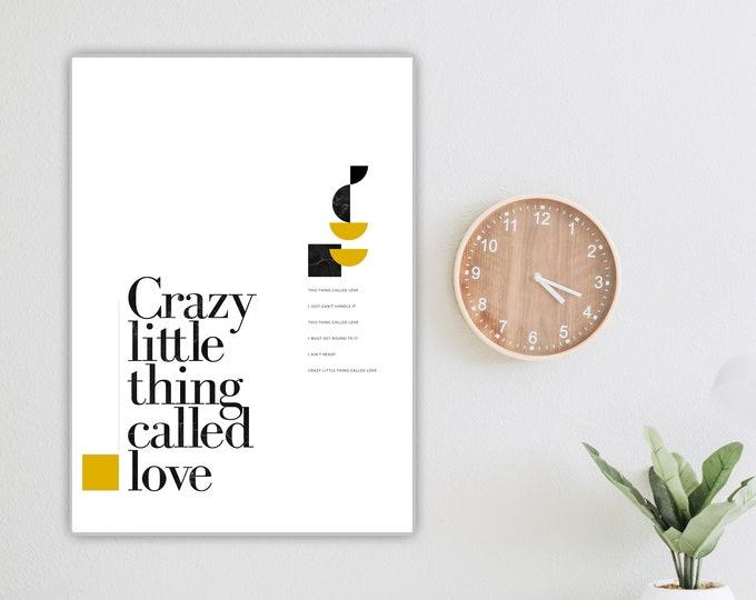 Stampa poster: Crazy little thing called love. Stampa tipografica con citazione musicale. Arredamento casa