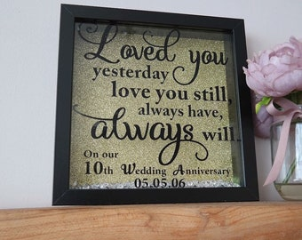 loved you yesterday love you still, always have always will quote frame