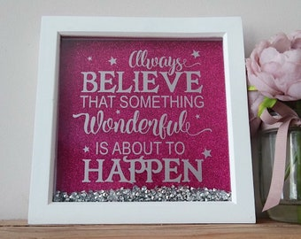 Alwaya believe that something wonderful is about to happen quote frame