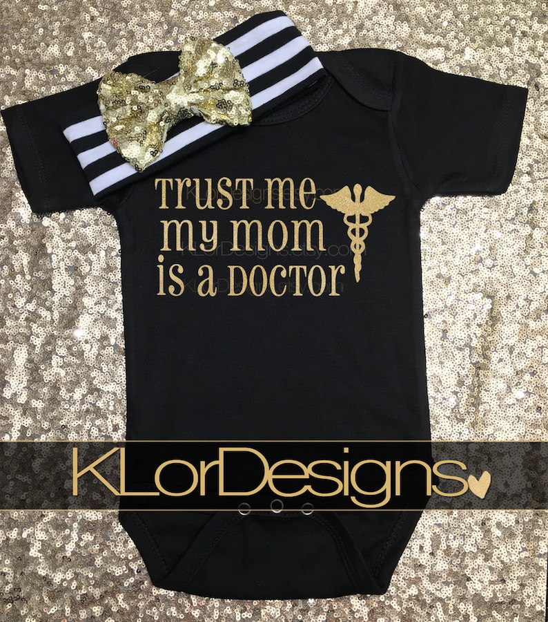 baby gift for doctor Trust Me My Mom is a Doctor baby girl outfit