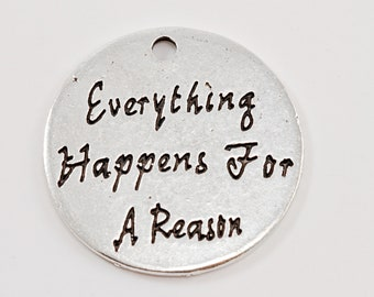 Everything Happens For A Reason Antique Silver Tone Charm... Motivation Charm..