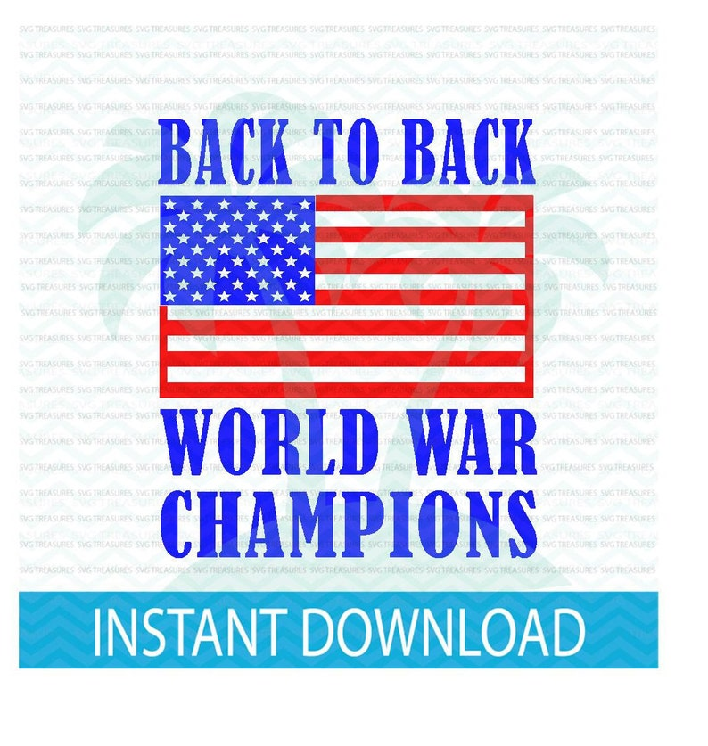0a987267c11 Back to back world war champs USA SVG america svg