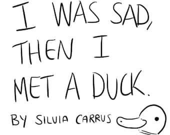 I Was Sad Then I Met A Duck Comic