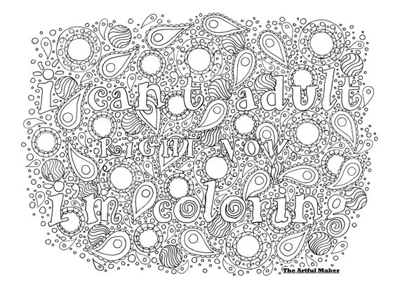 I Can\'t Adult Right Now, I\'m Coloring - Adult Coloring Page by The Artful  Maker