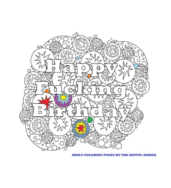 Happy Fucking Birthday Adult Coloring Page by The Artful | Etsy