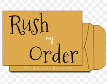 Rush Orders - Orders that may need exteneded hours, schedule adjustments or additional shipping costs in order to meet requested deadline.