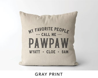 157eba4a My favorite people call me pawpaw pillow | gift for pawpaw | personalized fathers  day gift | my greatest blessings call me pawpaw