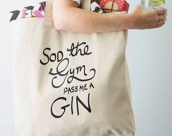 Gin and Tonic Shopper Bag - Sod the Gym Pass Me a Gin Shopper Bag 694563ecc0