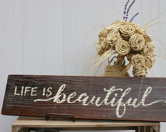 Life Is Beautiful Sign, Wood Life is Beautiful, Rustic Wood Sign, Farmhouse Rustic Sign