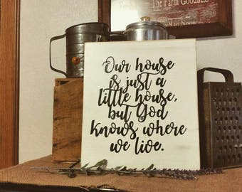 Little house sign, our house sign, God knows sign, living sign,  inspirational sign, rustic country style sign, distressed sign
