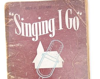 Singing I Go, Songs Sung by George Beverly Shea Vintage Christian Sacred Music Book 1947 by Van Kampen Press