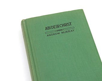 Abide in Christ by Andrew Murray Vintage Book Christian Spirituality Devotional