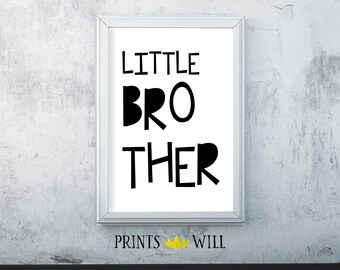 Little Brother Gift , Sibling Gift, Wall Decor, Kids Room Art, Brother Gift, Black and White Art, Digital Art, Nursery Art, Printable Poster