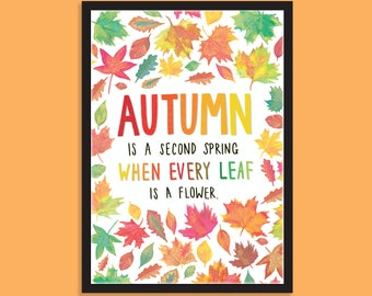 Autumn Is A Second Spring | Print. Autumn quote, Leaves, Botanical print, Seasonal decor, Watercolour, Gifts for her, Autumn