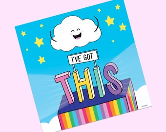 I've got this | Square print. Motivational, Positivity, Cloud print, Happy print, Self belief, Yes you can, You got this, Rainbow art