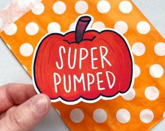 Super Pumped | Vinyl sticker. Pumpkin sticker, Planner sticker, BuJo sticker, Laptop sticker, Autumn sticker, Fall sticker, Halloween