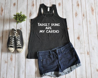 7d82eaa042d Target runs are my cardio Women s Tank Top - Target Lover Tank - Funny Women s  Tank - Let s just go to Target - Mom life