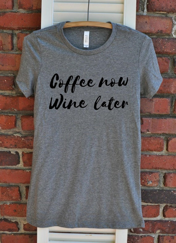 5a6d1266 Coffee now Wine later Women's Fitted Shirt coffee time | Etsy