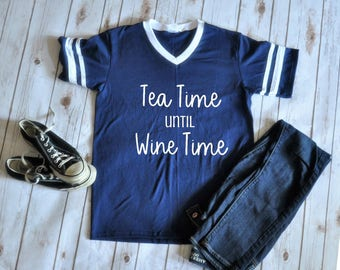 Tea Lover Shirt - Wine Lover Shirt - Tea Time until Wine Time Shirt