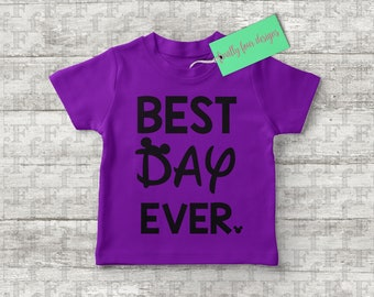 Best Day Ever Shirt, Toddler Best Day Ever, Best Day Ever Family Shirt, Disney Vacation Family Shirt, Best Day Ever Disney Vacation