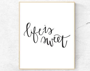 Life is Sweet Print, Digital Download, Wall Decor, Life is Sweet Print, Home Decor, Office Wall Print, Simple Print, Wall Art
