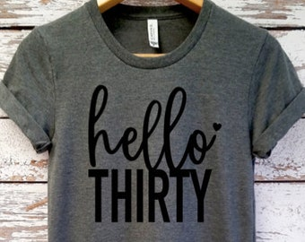 Boyfriend Tee Hello Thirty T Shirt 30th Birthday Ladies Dirty