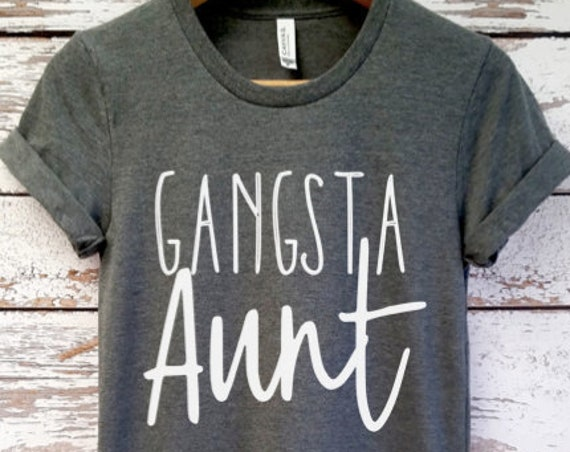 Gangsta Aunt Shirt /Funny Aunt Shirt / Auntie tee/ You're a Aunt / new aunt gift / future auntie / we're Pregnant / Item: 148976