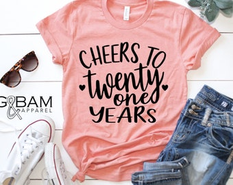 Cheers To Twenty One Years 21 Shirt Hello First Birthday 21st T