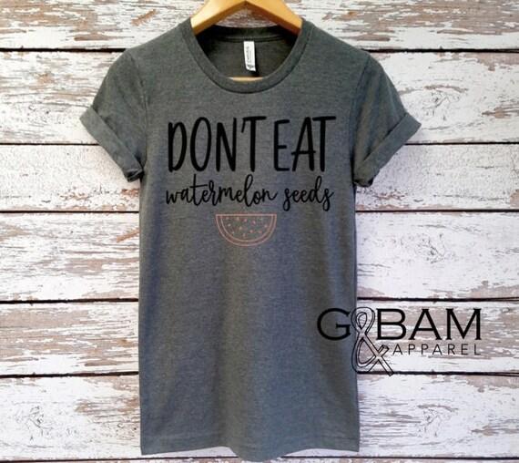 Don't Eat Watermelon Seeds shirt / Funny mom shirt / Mom T-Shirt / Mom shirt / I'm pregnant