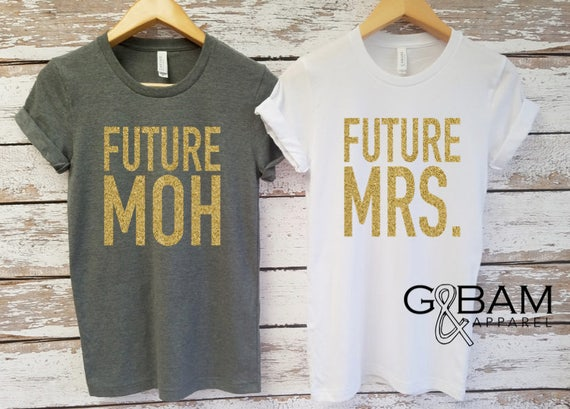 Future Mrs.  / Bride Shirt / MOH Shirt / Boyfriend T-shirt / Bridesmaid shirts / Bachelorette party shirts
