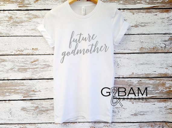 Boyfriend tee / godmother SHIRT /godmother tee/ You're a godmother / new godmother gift / future auntie / we're Pregnant