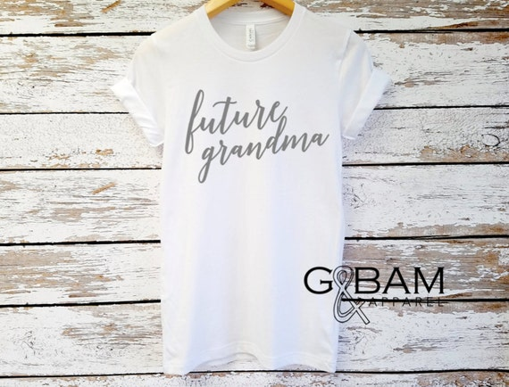 Boyfriend tee / GRANDMA SHIRT /Grandma tee/ You're a grandma / Grandma gift / future grandma / we're Pregnant