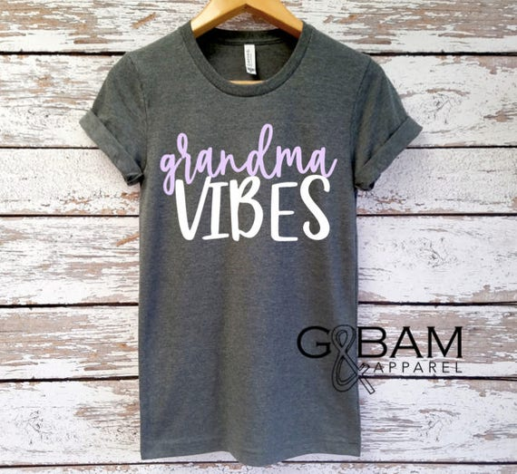 GRANDMA Vibes SHIRT /Grandma tee/ You're a grandma / Grandma gift / future grandma / we're Pregnant