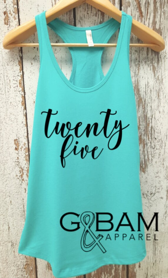 25th birthday tank / Birthday Tank top / Twenty Five  Birthday tank / 25th Birthday shirt