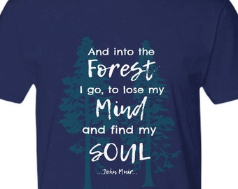Camping Shirt Hiking Nature Lover Gift, Environmental Graphic Tee, And INTO THE FOREST I Go, Wilderness Shirt, Forest tshirt, Outdoors Gift