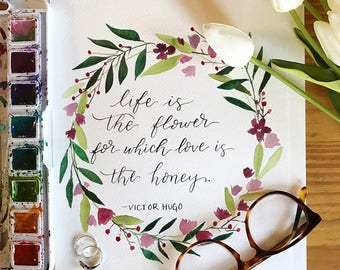 Life is the flower/print