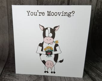 You're Mooving moving house leaving funny animal pun cow card by Relephant Cards. Handmade. Customisable. Blank for own message