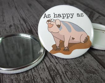 Happy pig funny animal hand pocket compact mirror - as happy as a pig in muck. With or without writing. Handmade by Relephant Cards