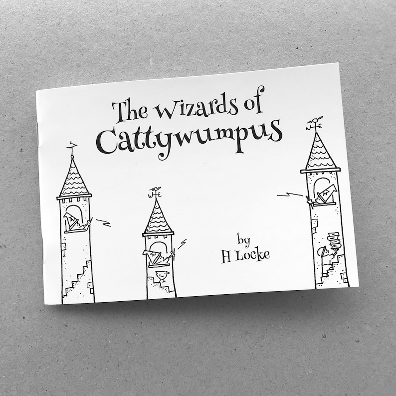 The Wizards of Cattywumpus  an original illustrated book by H image 0