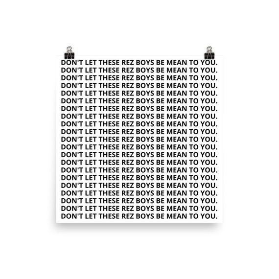 Don't Let These Rez Boys... Poster