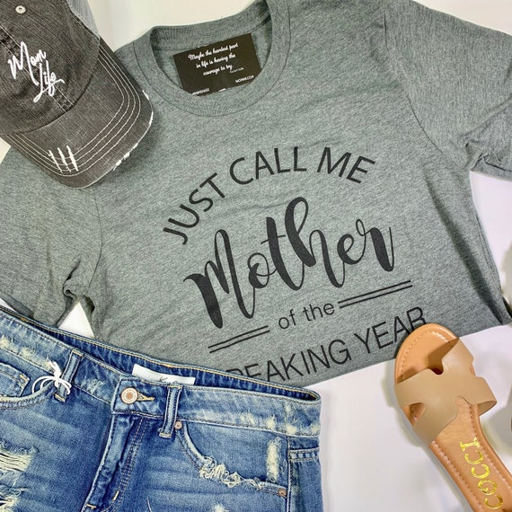 Just Call Me Mother of the Freaking Year Unisex Women/'s Mom Life Motherhood Short Sleeve Tee Shirt