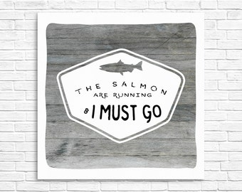 The Salmon Are Running...Print