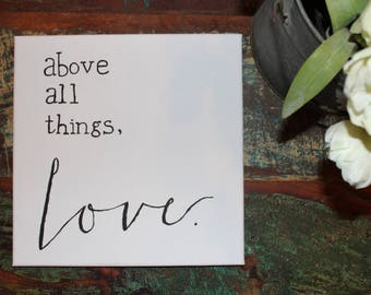 Above all things, Love. // 12x12 Hand Lettered Canvas